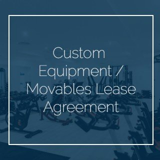 Custom Equipment - Movables Lease Agreement