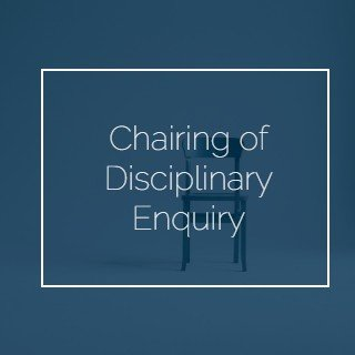 Chairing of Disciplinary Enquiry