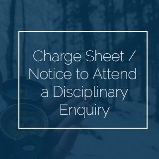 Charge Sheet / Notice to Attend a Disciplinary Enquiry