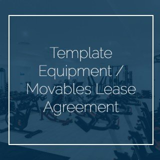 Template Equipment - Movables Lease Agreement